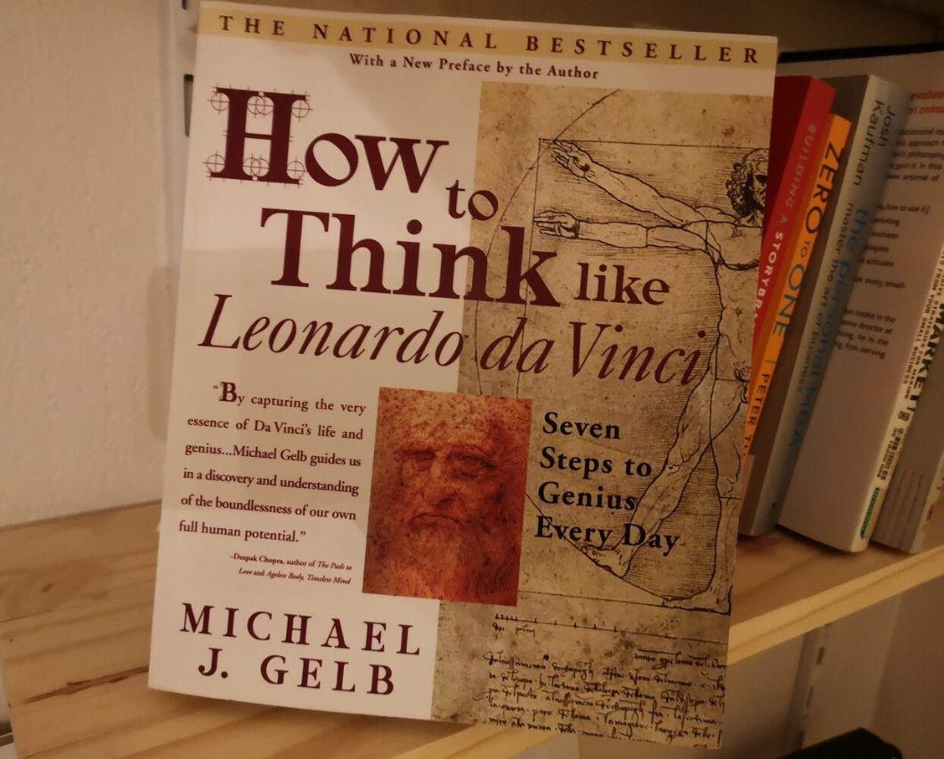 How to Think Like Leonardo da Vinci: Seven Steps to Genius Every Day