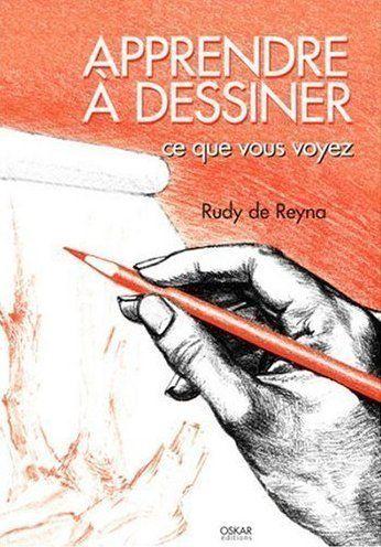 Apprendre à dessiner ce que vous voyez par Rudy De Reyna - meilleur livre pour apprendre le dessin