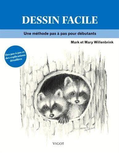 Dessin facile : Une méthode pas à pas pour débutants par Mark and Mary Willenbrink - meilleur livre de dessin