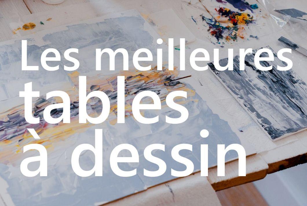 Meilleures tables à dessin pour artistes
