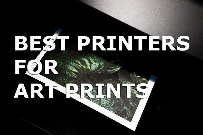 Best Printers for Art Prints