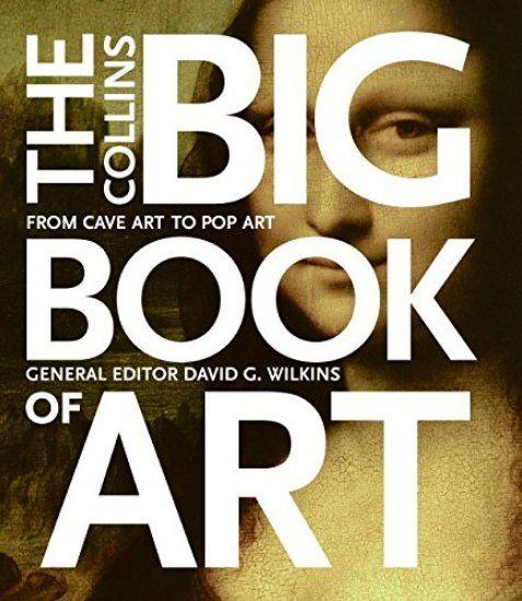 The Collins Big Book of Art: From Cave Art to Pop Art - Meilleur livre d'histoire de l'art