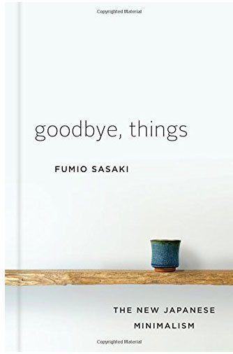 Goodbye, Things: The New Japanese Minimalism - best books on minimalism