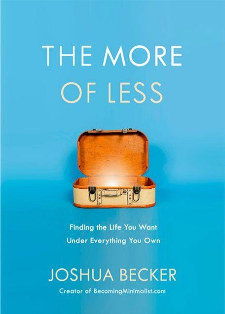 The More of Less: Finding the Life You Want Under Everything You Own - best books on minimalism