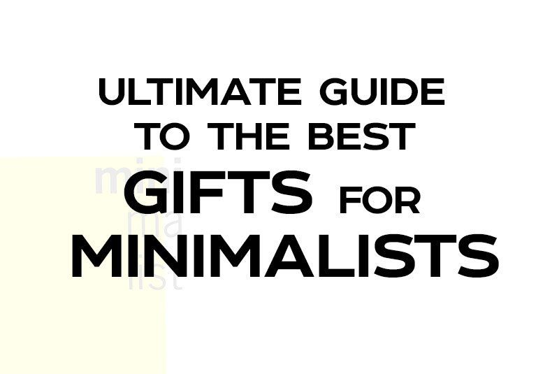 Ultimate guide to the best gifts for minimalists