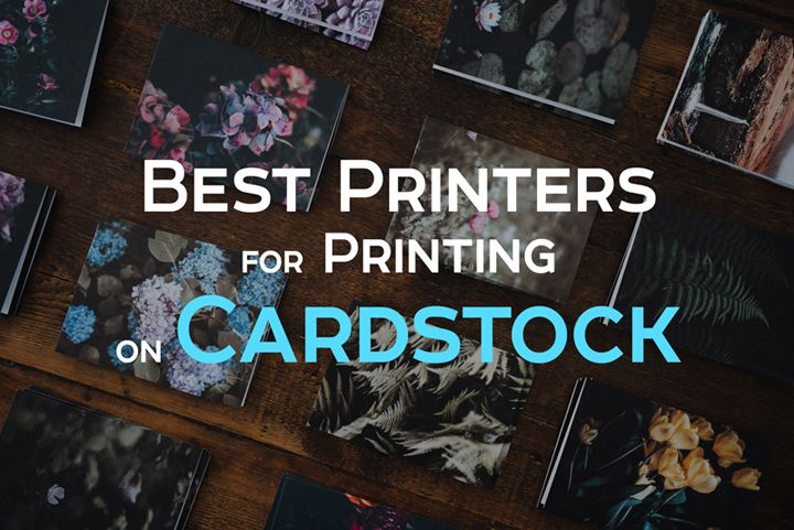 What is the best printers for printing on cardstock at home