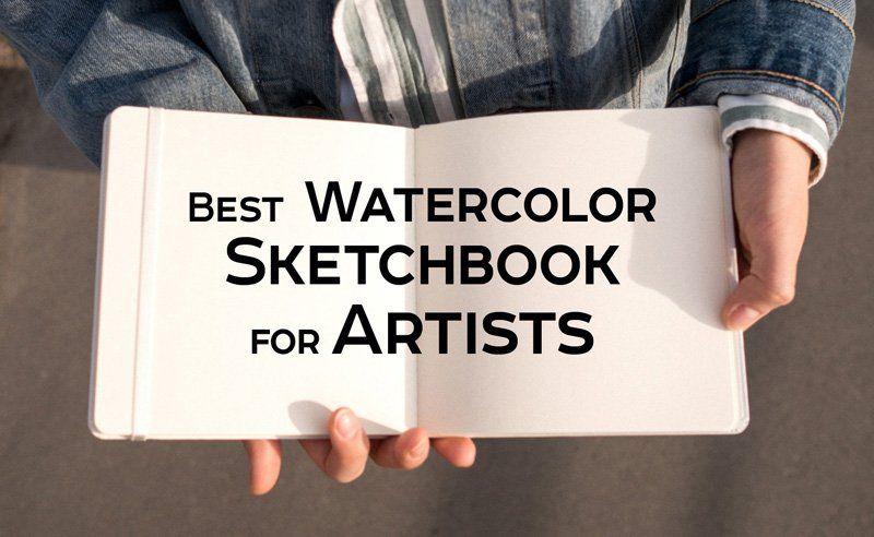 Best watercolor sketchbook for artists