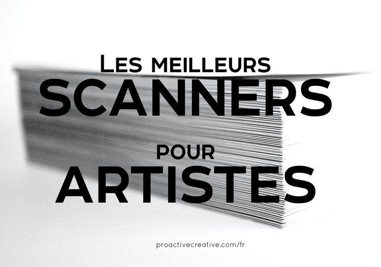 Les meilleurs scanners pour les artistes