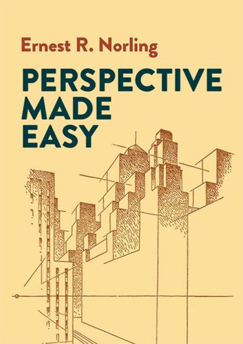 Perspective drawing book - Perspective Made Easy by Ernest R. Norling