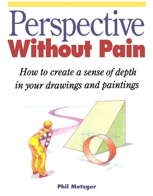 Perspective drawing book - Perspective Without Pain by Phil Metzger