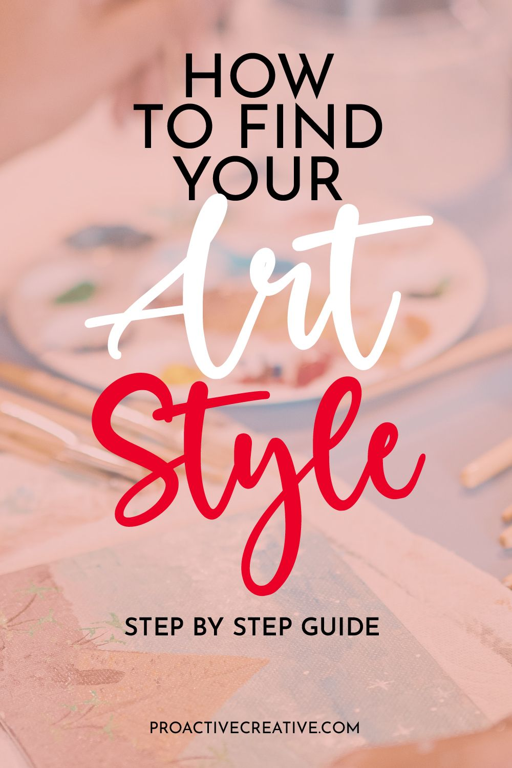 How to Find Your Unique Art Style - 9 Simple & Easy Key Steps