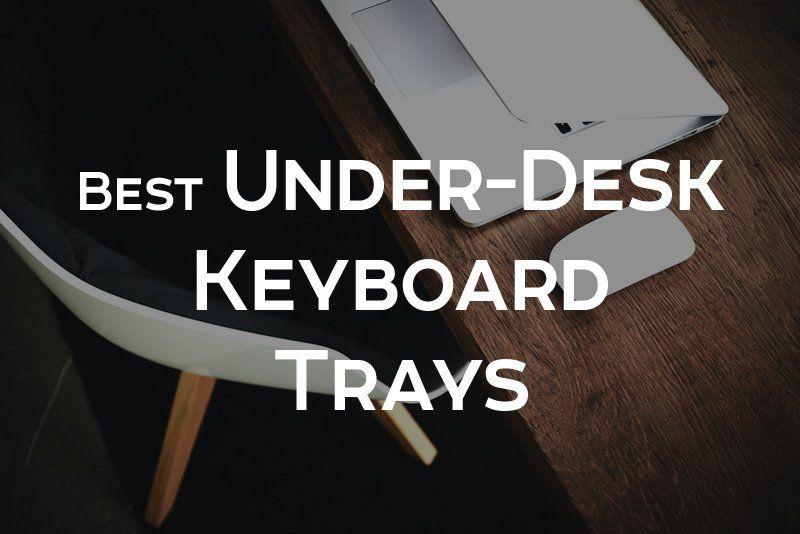 Best underdesk keyboard trays