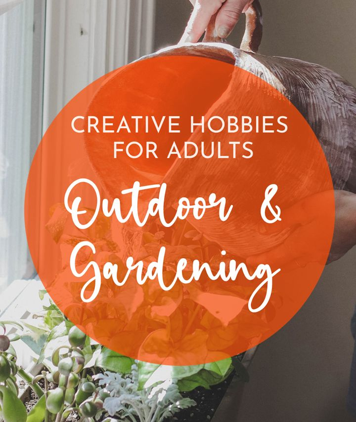 Creative outdoor and gardening hobbies for adults