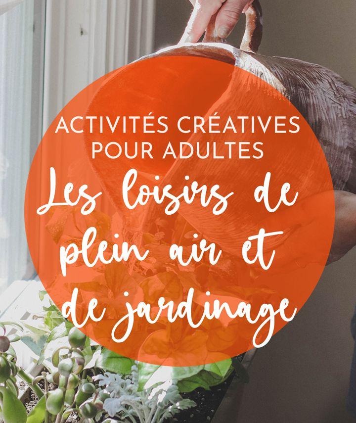 idée activité et loisirs adulte - plein air et jardinage