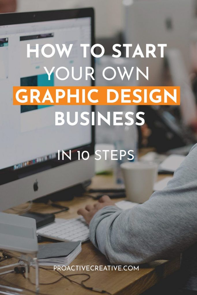 How to Start Your Own Graphic Design Business in 10 Steps