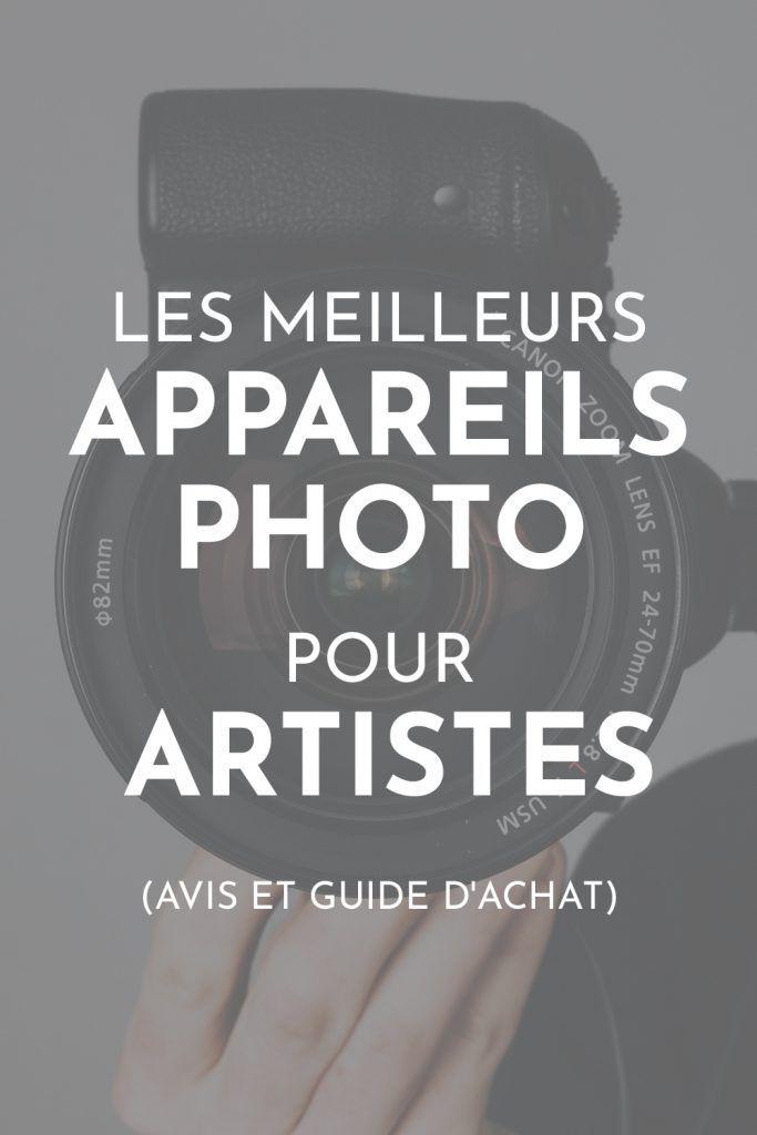 Les meilleurs appareil photo pour artistes