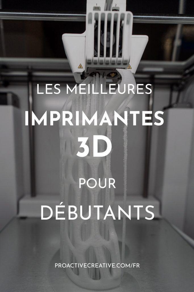 Les meilleures imprimantes 3D pour débutant