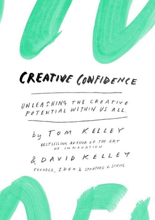 Confiance créative: libérer le potentiel créatif en nous tous par Tom Kelley et David Kelley