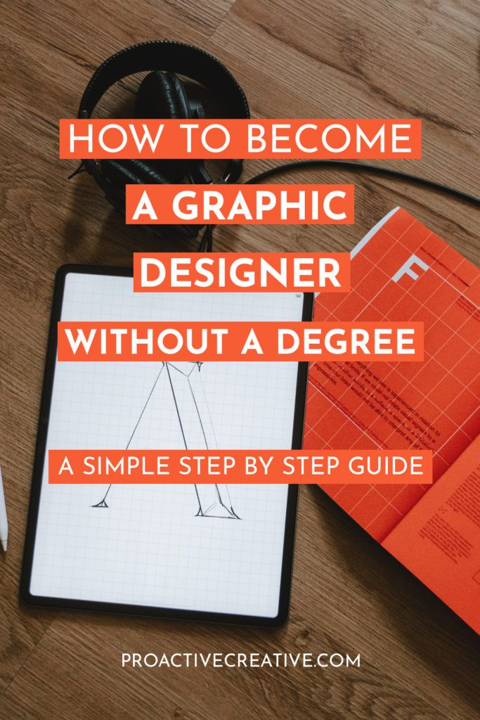How to become a graphic designer without  a degree ( a step by step guide)