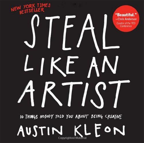 Steal Like an Artist d'Austin Kleon, meilleur livre pour les créatifs