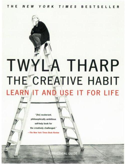 The Creative Habit: Learn It and Use It for Life par Twyla Tharp, meilleur livre pour les artistes créatifs
