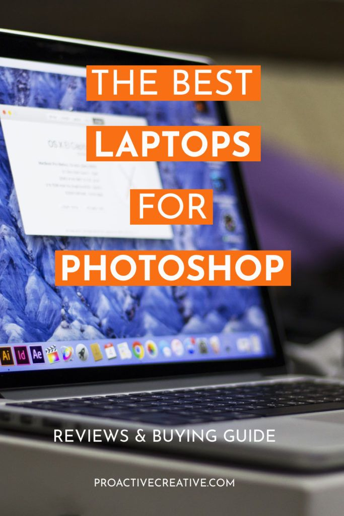 Best Laptop for Photoshop, Buying Guide and REviews